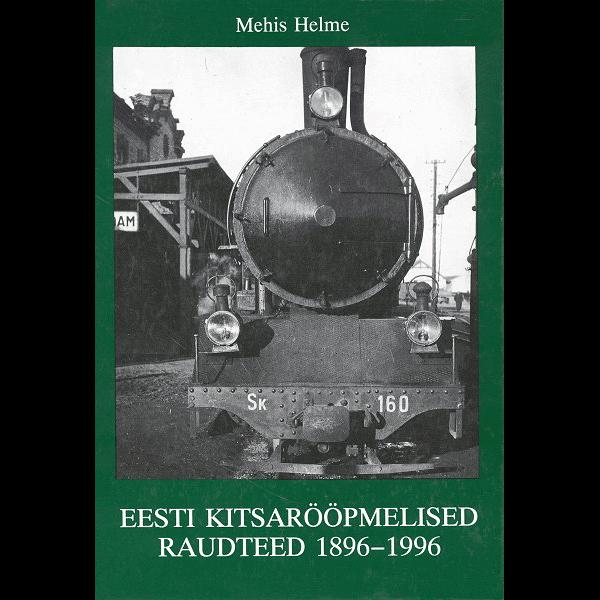 Eesti kitsarööpmelised raudteed 1896-1996